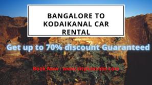 Bangalore to Kodaikanal car rental-